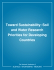 Toward Sustainability : Soil and Water Research Priorities for Developing Countries - eBook