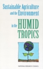 Sustainable Agriculture and the Environment in the Humid Tropics - eBook