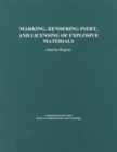 Marking, Rendering Inert, and Licensing of Explosive Materials : Interim Report - eBook