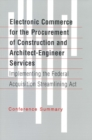 Electronic Commerce for the Procurement of Construction and Architect-Engineer Services : Implementing the Federal Acquisition Streamlining Act - eBook