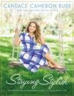 Staying Stylish : Cultivating a Confident Look, Style, and Attitude - eBook