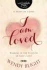 I Am Loved : Walking in the Fullness of God's Love - eBook