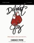 Defiant Joy Study Guide : What Happens When You're Full of It - eBook