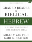 Graded Reader of Biblical Hebrew, Second Edition : A Guide to Reading the Hebrew Bible - Book