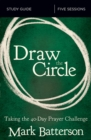 Draw the Circle Study Guide : Taking the 40 Day Prayer Challenge - Book
