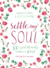 Settle My Soul : 100 Quiet Moments to Meet with Jesus - eBook