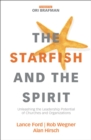 The Starfish and the Spirit : Unleashing the Leadership Potential of Churches and Organizations - eBook