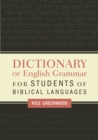 Dictionary of English Grammar for Students of Biblical Languages - Book