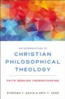 An Introduction to Christian Philosophical Theology : Faith Seeking Understanding - eBook