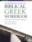 An Introduction to Biblical Greek Workbook : Elementary Syntax and Linguistics - eBook