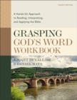 Grasping God's Word Workbook, Fourth Edition : A Hands-On Approach to Reading, Interpreting, and Applying the Bible - Book