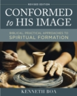 Conformed to His Image, Revised Edition : Biblical, Practical Approaches to Spiritual Formation - eBook