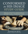 Conformed to His Image Study Guide : Biblical, Practical Approaches to Spiritual Formation - eBook