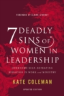 7 Deadly Sins of Women in Leadership : Overcome Self-Defeating Behavior in Work and Ministry - eBook