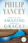 What's So Amazing About Grace? - Book