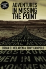 Adventures in Missing the Point : How the Culture-Controlled Church Neutered the Gospel - Book