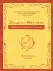 Jesus for President : Politics for Ordinary Radicals - Book