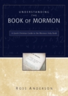 Understanding the Book of Mormon : A Quick Christian Guide to the Mormon Holy Book - Book