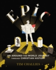 Epic: An Around-the-World Journey through Christian History - Book