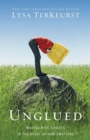 Unglued : Making Wise Choices in the Midst of Raw Emotions - eBook