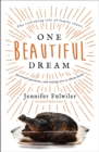 One Beautiful Dream : The Rollicking Tale of Family Chaos, Personal Passions, and Saying Yes to Them Both - eBook