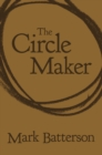 The Circle Maker : Praying Circles Around Your Biggest Dreams and Greatest Fears - Book