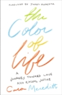 The Color of Life : A Journey toward Love and Racial Justice - Book