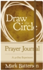 Draw the Circle Prayer Journal : A 40-Day Experiment - Book