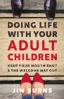 Doing Life with Your Adult Children : Keep Your Mouth Shut and the Welcome Mat Out - eBook