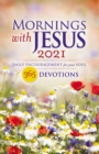 Mornings with Jesus 2021 : Daily Encouragement for Your Soul - eBook
