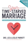 Your Time-Starved Marriage : How to Stay Connected at the Speed of Life - Book