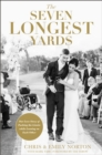 The Seven Longest Yards : Our Love Story of Pushing the Limits while Leaning on Each Other - Book