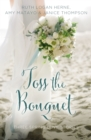 Toss the Bouquet : Three Spring Love Stories - Book