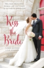 Kiss the Bride : Three Summer Love Stories - Book