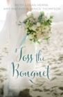Toss the Bouquet : Three Spring Love Stories - eBook