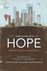The Awakening of Hope : Why We Practice a Common Faith - eBook