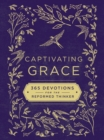 Captivating Grace : 365 Devotions for the Reformed Thinker - Book