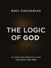 The Logic of God : 52 Christian Essentials for the Heart and Mind - eBook