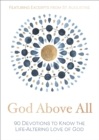 God Above All : 90 Devotions to Know the Life-Altering Love of God - Book