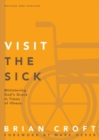 Visit the Sick : Ministering God's Grace in Times of Illness - Book