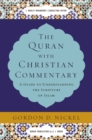 The Quran with Christian Commentary : A Guide to Understanding the Scripture of Islam - Book