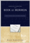 Understanding the Book of Mormon : A Quick Christian Guide to the Mormon Holy Book - eBook