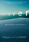 Forever : Why You Can't Live Without It - eBook