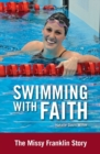 Swimming with Faith : The Missy Franklin Story - Book