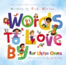 Words to Love By for Little Ones - Book