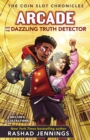 Arcade and the Dazzling Truth Detector - eBook