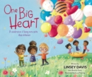 One Big Heart : A Celebration of Being More Alike than Different - Book
