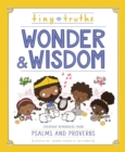 Tiny Truths Wonder and Wisdom : Everyday Reminders from Psalms and Proverbs - Book
