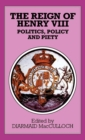 The Reign of Henry VIII : Politics, Policy and Piety - Book