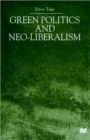 Green Politics and Neo-Liberalism - Book